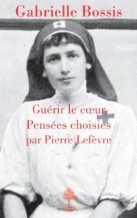 Gabrielle Bossis, Guérir le Coeur