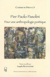 Pier Paolo Pasolini : Pour une anthropologie poétique