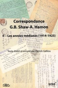 Correspondance George Bernard Shaw - Augustin Hamon : Volume 2, Les années médianes (1914-1925)