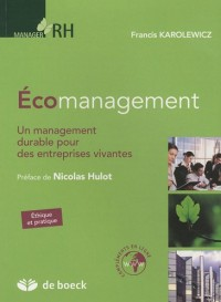 Ecomanagement : Un management durable pour des entreprises vivantes