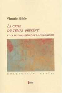 La crise du temps présent et la responsabilité de la philosophie : Pragmatisme transcendantal, fondation ultime, éthique