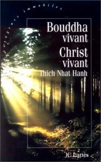 Bouddha vivant, Christ vivant