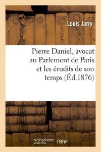 Pierre daniel  avocat  ed 1876