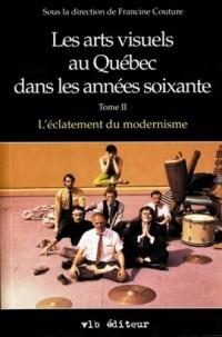 Les Arts Visuels au Quebec Dans les Annees Soixante T II
