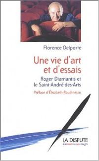 Une vie d'art et d'essais. Roger Diamantis et le Saint-André-des-Arts