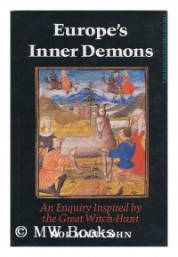 Europes Inner Demons : an Enquiry Inspired by the Great Witch-Hunt / Norman Cohn