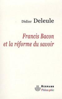 Francis Bacon et la réforme du savoir