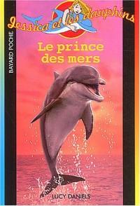 Jessica et les Dauphins : Le Prince des mers