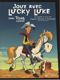 Joue avec Lucky Luke : Dans Tous à l'ouest