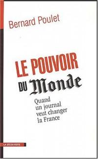 Le Pouvoir du Monde : Quand un journal veut changer la France