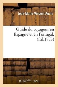 Guide du Voyageur en Espagne  ed 1853