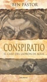 Conspiratio: El caso del ladrón de agua