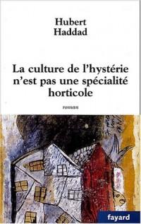 Culture de l'hystérie n'est pas une spécialité horticole