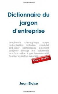 Dictionnaire Du Jargon D'entreprise