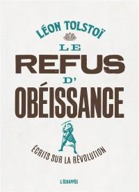 Le refus d'obéissance : Ecrits sur la révolution