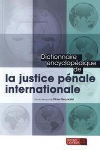 Dictionnaire encyclopédique de la justice pénale internationale