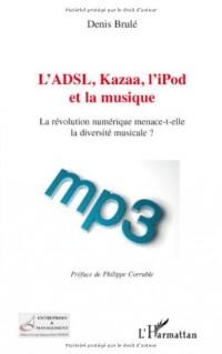 L'ADSL, Kazaa, l'iPod et la musique : La révolution numérique menace-t-elle la diversité musicale ?