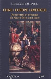 Chine/Europe/Amérique : Rencontres et échanges de Marco Polo a nos jours