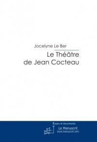 Le Théâtre de Jean Cocteau