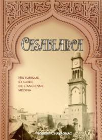 Casablanca Historique et Guide de l Ancienne Medina