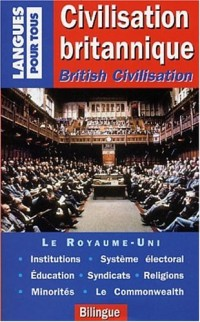 Civilisation britannique, British Civilisation (bilingue)