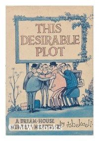This Desirable Plot; a Dream-House Hunters Nightmare [By] Thelwell