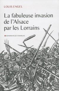 La fabuleuse invasion de l'Alsace par les lorrains