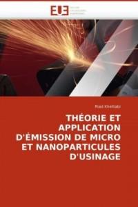 Thorie Et Application D'Mission de Micro Et Nanoparticules D'Usinage