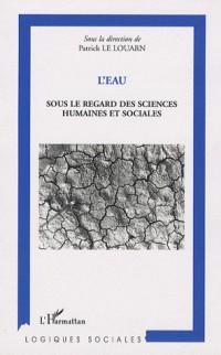 L'eau : Sous le regard des sciences humaines et sociales