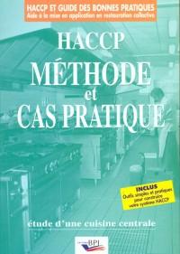 Haccp methode et cas pratique : etude d'une cuisine centrale