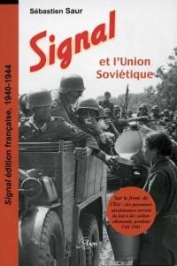 Signal et l'Union soviétique : Edition française, 1940-1944