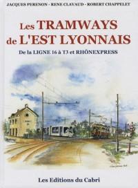 Les tramways de l'Est lyonnais : De la ligne 16 à T3 et Rhônexpress