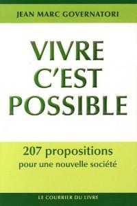 Vivre c'est possible : 207 propositions pour une nouvelle société