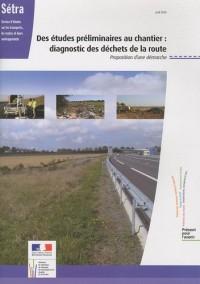 Des études préliminaires aux chantiers : Diagnostic des déchets de la route, Porposition d'une démarche