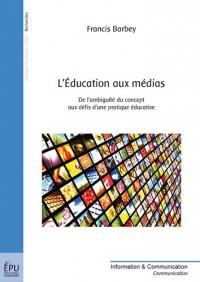 L'Éducation aux médias, de l'ambiguïté du concept aux défis d'une pratique éducative