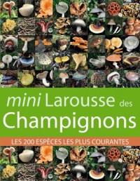 Mini Larousse des Champignons : Les 200 espèces les plus courantes