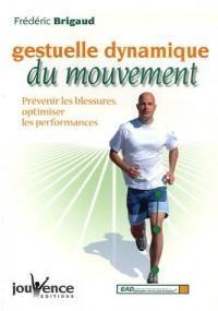 Gestuelle dynamique du mouvement : Prévenir les blessures, optimiser les performances