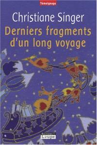 Derniers fragments d'un long voyage (grands caractères)