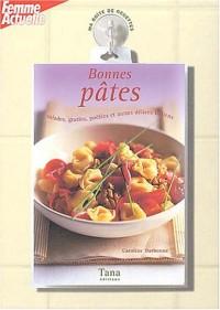 Bonnes pâtes : Salades, gratins, poêlées et autres délices italiens