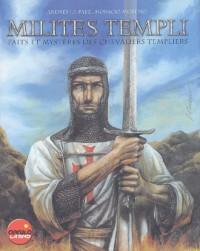 Milites templi, faits et mystères des chevaliers templiers