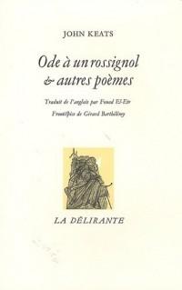 Ode à un rossignol et autres poèmes : Edition bilingue anglais-français