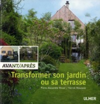Transformer son jardin ou sa terrasse : Avant/Après