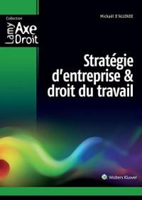 Stratégie d'entreprise et droit du travail