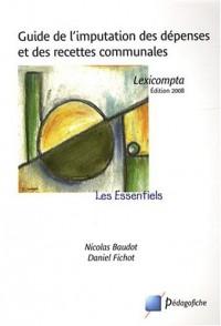 Guide de l'imputation des dépenses et des recettes communales : Lexicompta