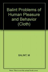 Balint Problems of Human Pleasure and Behavior (Cloth)