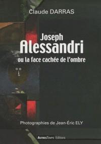 Joseph Alessandri ou la face cachée de l'ombre