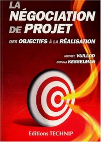 La négociation de projet : Des objectifs à la réalisation