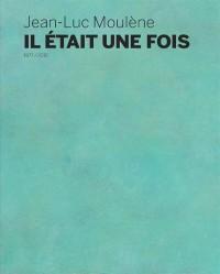 Jean-Luc Moulène : Il était une fois