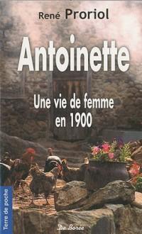 Antoinette, une vie de femme en 1900