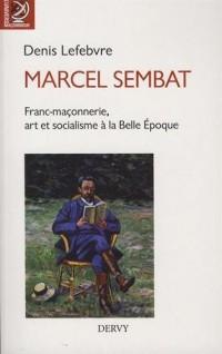 Marcel Sembat : Franc-maçonnerie, art et socialisme à la Belle Epoque